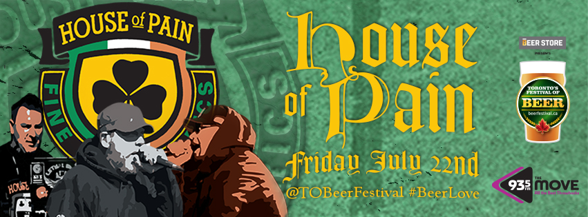 Playing Friday July 21 at Toronto Festival of Beer, House of Pain